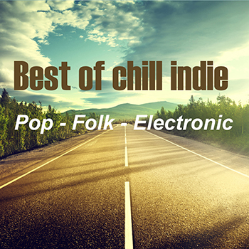 Best of chill indie pop-folk-electronic