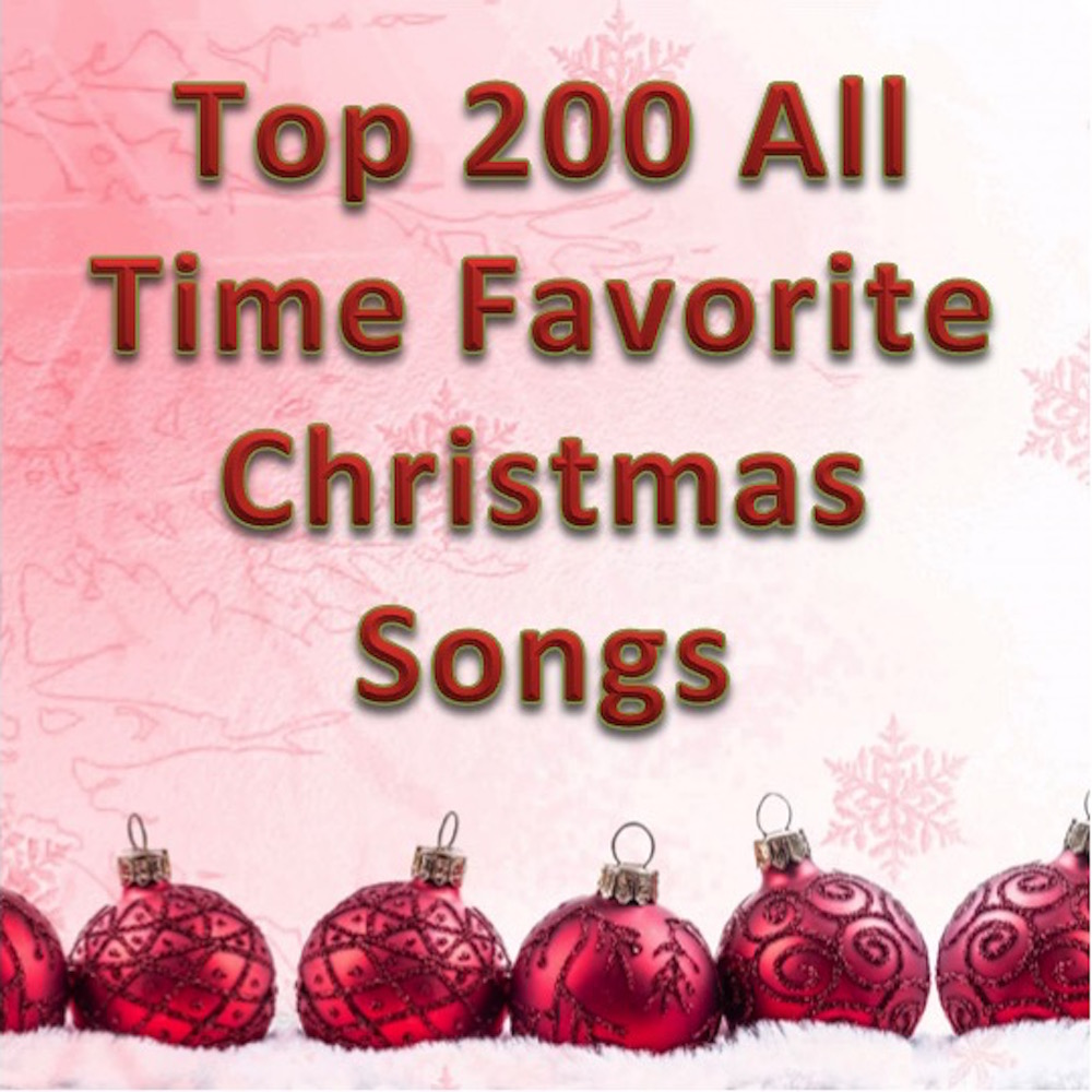 Top 200 All Time Favorite Christmas Songs - Listen Spotify Playlists