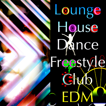 Lounge, House, Dance, Freestyle, Club, EDM