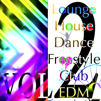 Lounge, House, Dance, Freestyle, Cub, EDM Vol. 2