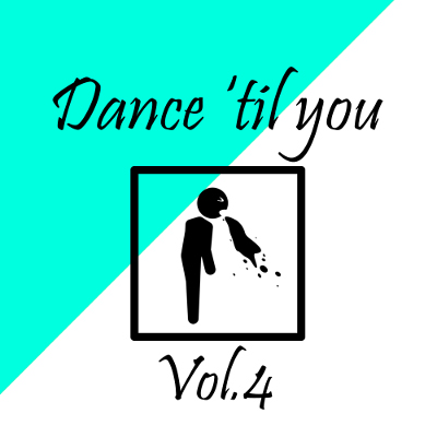 Dance 'til you puke™ Vol.4