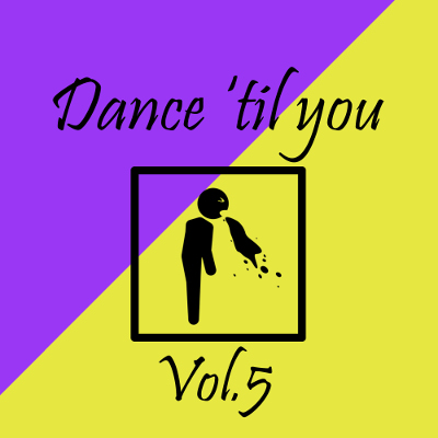 Dance 'til you puke™ Vol.5