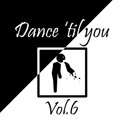 Dance 'til you puke™ Vol.6