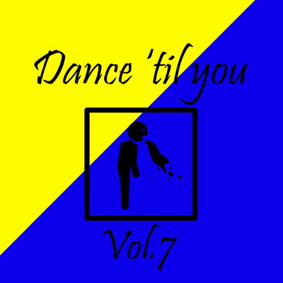 Dance 'til you puke™ Vol.7