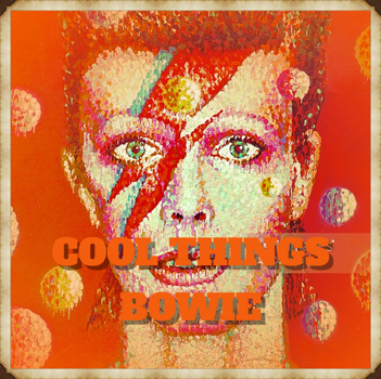 Cool Things Bowie