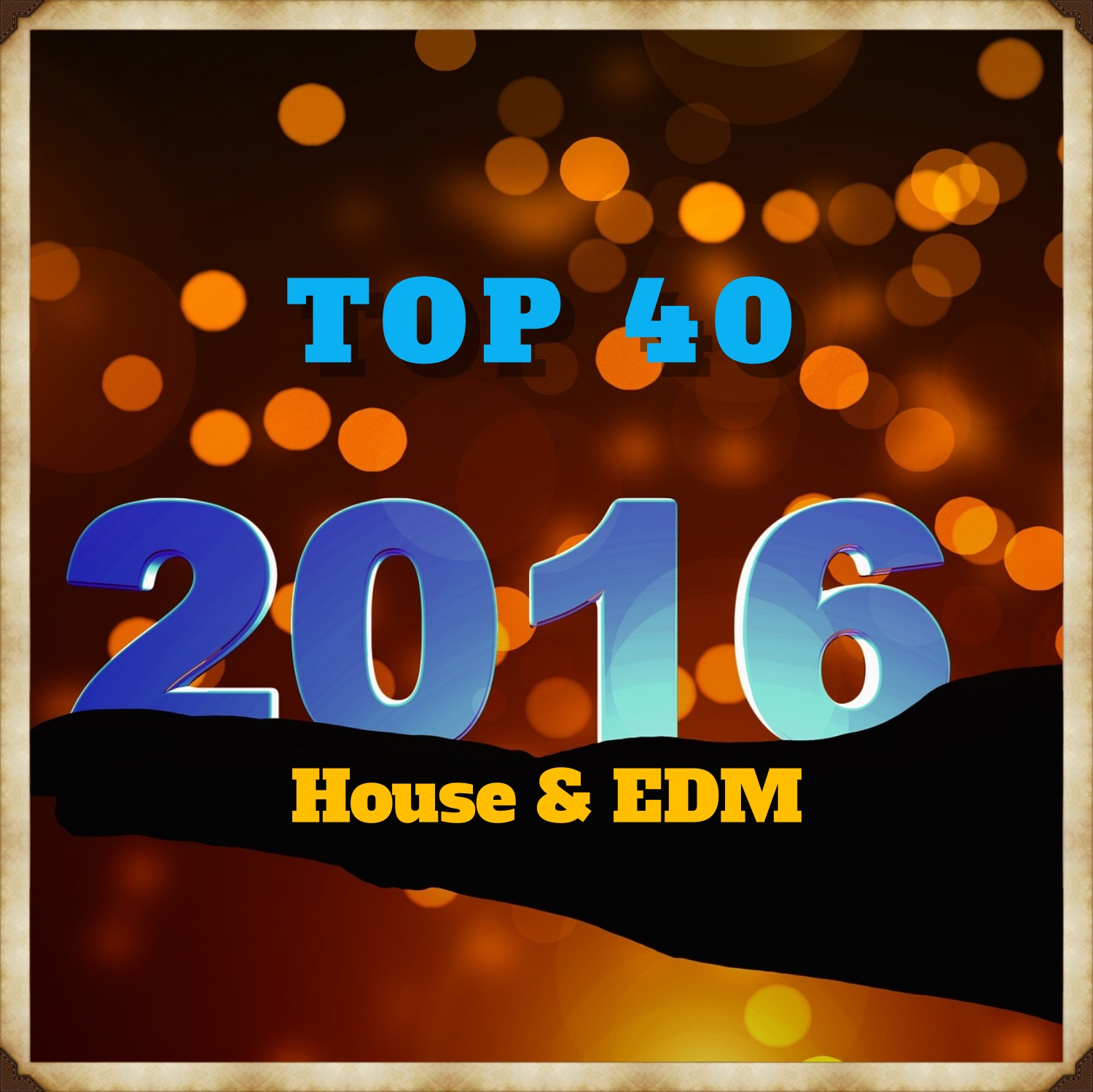 Top 40 2016 (House & EDM)