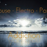 House - Electro - Party - Addiction