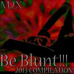 THE BE BLUNT COMPILATION 2013