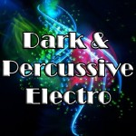 Dark and percussive Electro. Boost your energy, Party & Work