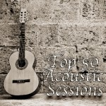 Top 50 Acoustic Sessions
