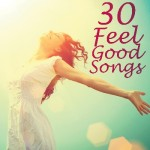 30 Feel Good Songs