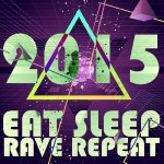 Eat, Sleep, Rave, Repeat (2015)