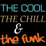 The Cool, The Chill & The Funk