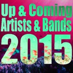 Up & Coming Artists/Bands 2015