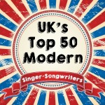 UK's Top 50 Modern Singer-Songwriters