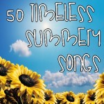 50 Timeless Summery Songs