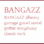 BANGAZZ ♂ heavy garrage growl metal gothic