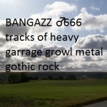 BANGAZZ ♂ 666 tracks of heavy garrage growl metal gothic roc