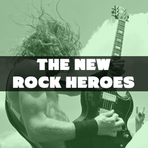 The New Rock Heroes