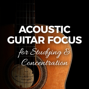 Acoustic Guitar Focus: Studying and Concentration