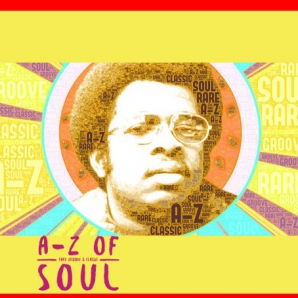 A-Z RARE GROOVES AND CLASSIC SOUL AND FUNK