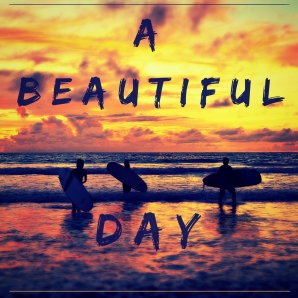 A Beautiful Day: Surf & Chill