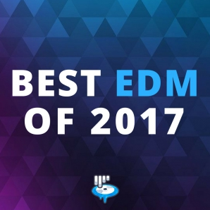 EDM 2017 | The Best EDM Songs of the Year