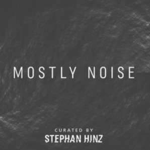 Mostly Noise by Stephan Hinz