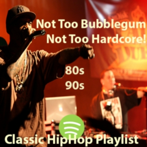 Not Too Bubblegum, Not Too Hardcore! - Classic Hip Hop Playl