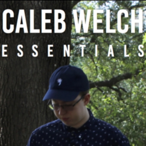 Caleb Welch's Essentials