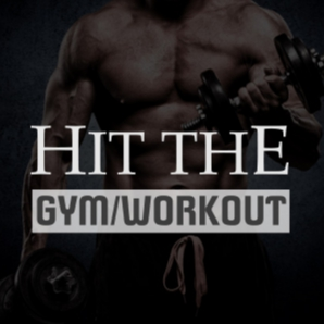 Hit The Gym/Workout
