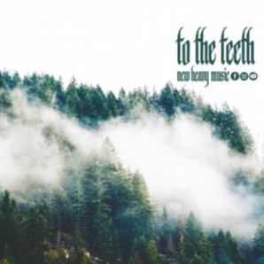 To The Teeth | New Metal
