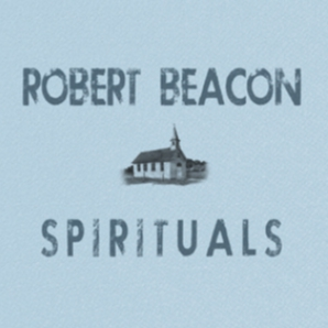 Robert Beacon-Spiritials