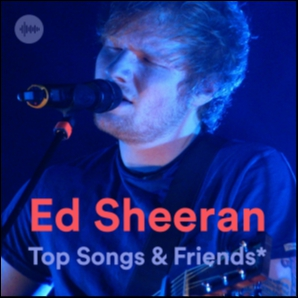 Ed Sheeran Top Songs & Friends*