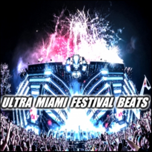 Ultra Miami Festival Beats [Updated]