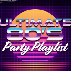 Ultimate 80's Party Playlist