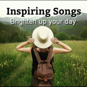 Inspiring Songs | Brighten up your day