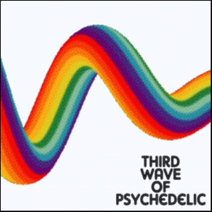 Thirdwave of Psychedelic 2015 - 2018 - and beyond