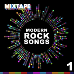 MIXTAPE: 1 - Modern Rock Songs