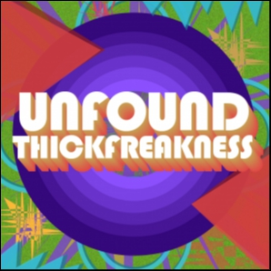 Unfound Thickfreakness: Garage Rock, Alternative & Indie