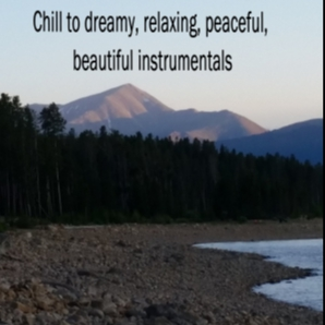 Chill to Dreamy, relaxing, peaceful, beautiful instrumentals