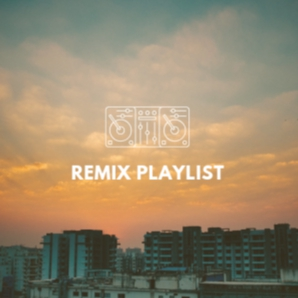 Remix Playlist