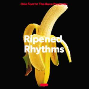 One Foot In The Rave Presents: Ripened Rhythms