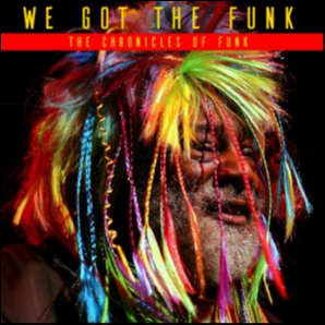 We Got The Funk: 30 Explosive Funk Super Hits