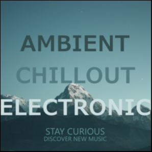 Stay Curious - Ambient/Chillout/Electronic