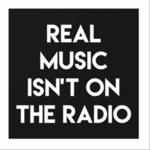 ⭐ Real Music isn't on the Radio  ????