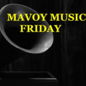 Mavoy Music Friday