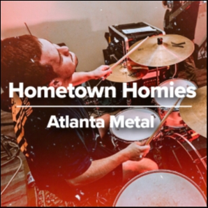 Hometown Homies - Atlanta Metal