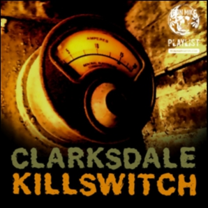 Clarksdale Killswitch