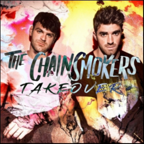 Chainsmokers Takeover